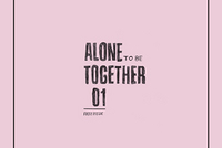 Alone to be Together Vol 1